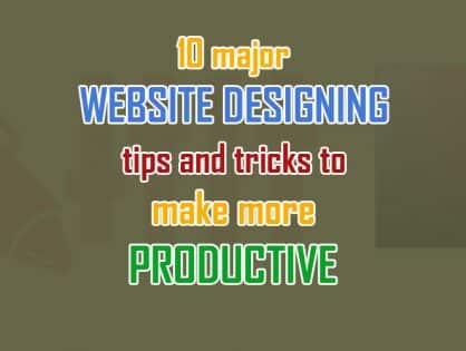 10 Major Web Designing Tips to Make More Productive