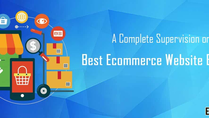 A Complete Supervision on Best Ecommerce Website Builder