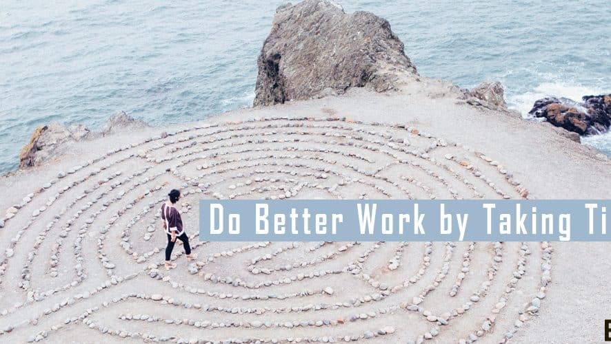 Do Better Work by Taking Time Off for Enhancement in Productivity