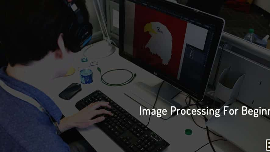 Image Processing For Beginners