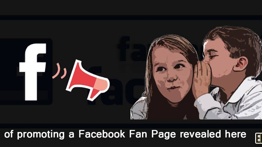 Secrets of promoting a Facebook Fan Page revealed here
