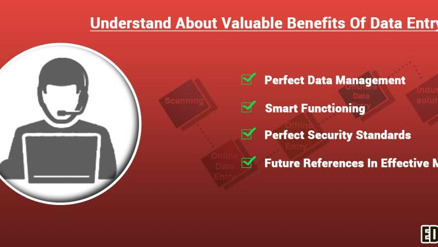 Understand About Valuable Benefits Of Data Entry For You
