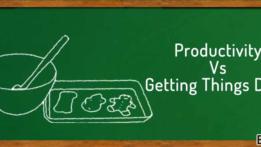Productivity Vs getting things done