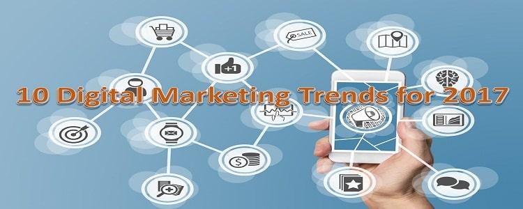 10 Digital Marketing Trends for 2017